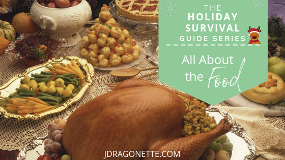 You deserve an Amazing Holiday Season, despite what your Chronic Illness says!  This Holiday Survival Guide is All About the Food!