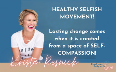 Meet yourself with Self-Compassion and experience transformational change with  Krista Resnick