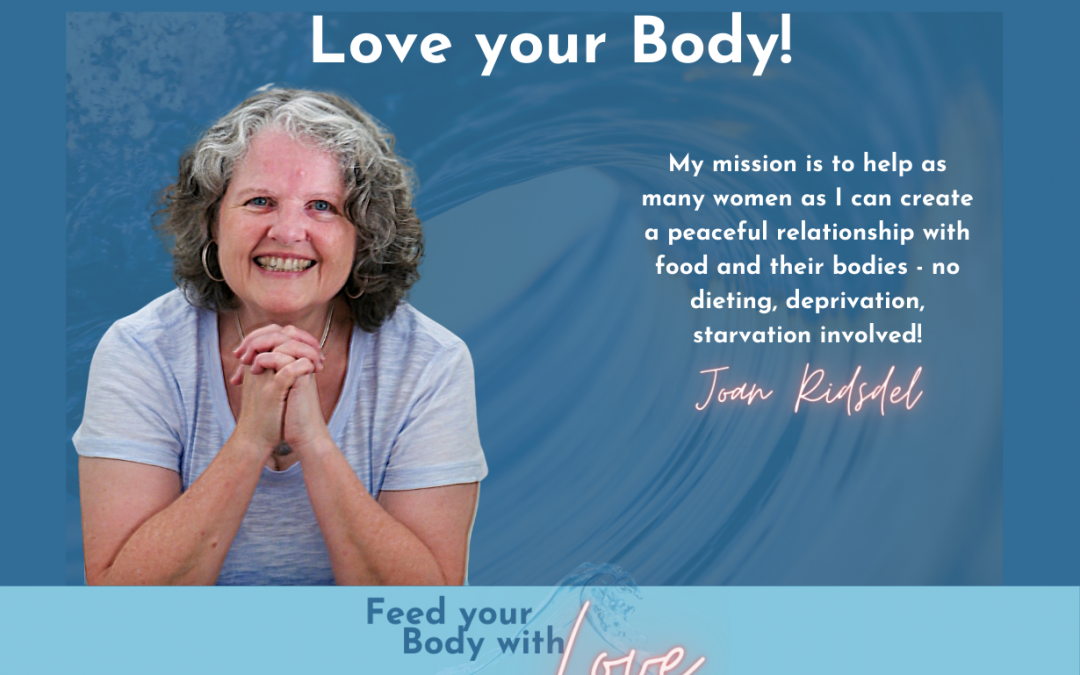 Heal your relationship with your body and food with Joan Ridsdel