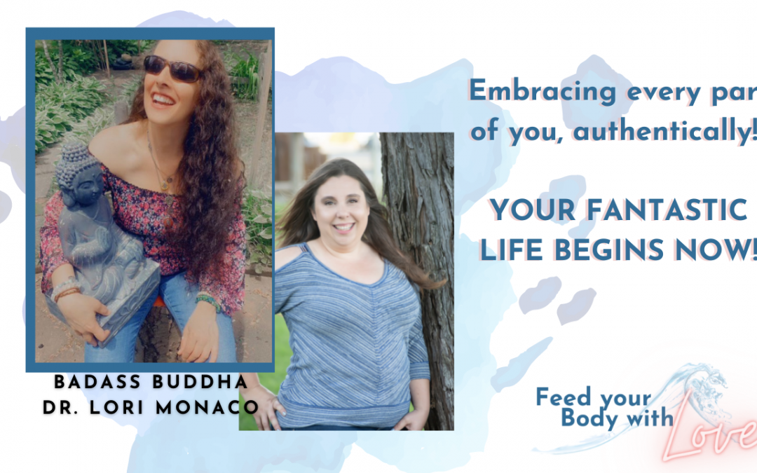The power of being YOU with Badass Buddha Dr. Lori Monaco